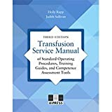 img - for Transfusion Service Manual of Standard Operating Procedures, Training Guides, and Competence Assessment Tools, 3rd edition book / textbook / text book