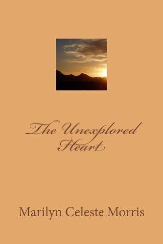 Book: The Unexplored Heart by Marilyn Celeste Morris