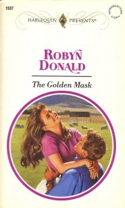 The Golden Mask (Harlequin Presents, No 1537)