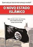 O Novo Estado Islâmico - Como Nasceu o País do Terrorismo