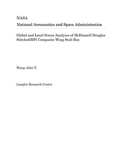 Global and Local Stress Analyses of McDonnell Douglas Stitched/RFI Composite Wing Stub Box