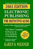 Electronic Publishing, the Definitive Guide, 2003 Edition, Karen S. Wiesner, 0759937621