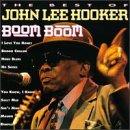 Boom Boom: Best Of John Lee Hooker