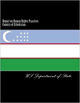 Report on Human Rights Practices Country of Uzbekistan
