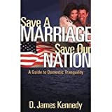 Save A Marriage, Save a Culture, D. James Kennedy, 1929626185