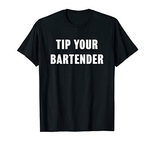 (Tip Your Bartender Shirt)