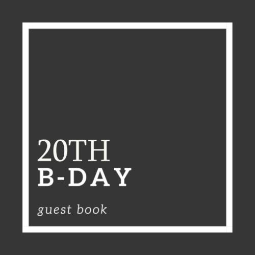 20th B-DAY guest book: 20 Years Happy Birthday Party Celebration Keepsake Memory Book For Family & Friends To Write Best Wishes Or Messages with Gift Log and Photos - Minimalist & Simple Gifts for Him
