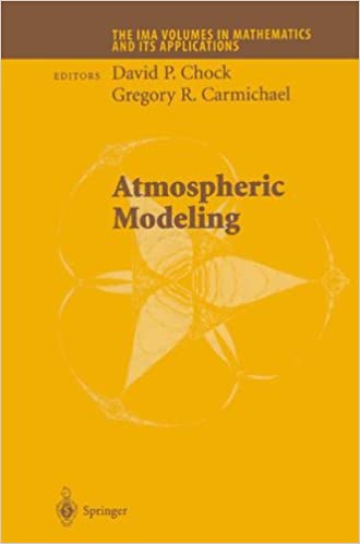Atmospheric Modeling (The IMA Volumes in Mathematics and its Applications)