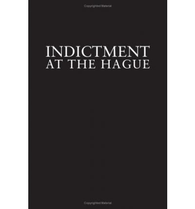 Indictment at The Hague: the Milosevic Regime and Crimes of the Balkan Wars (Hardback) - Common pdf epub
