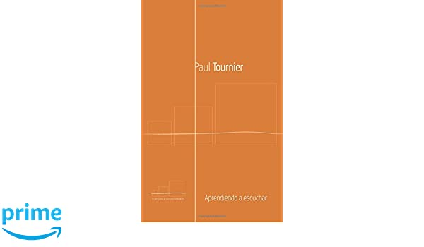 Aprendiendo a escuchar (La persona y sus posibilidades) (Spanish Edition): Paul Tournier: 9788415189336: Amazon.com: Books