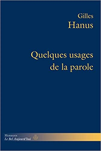 Quelques Usages De La Parole Amazon Fr Gilles Hanus Livres