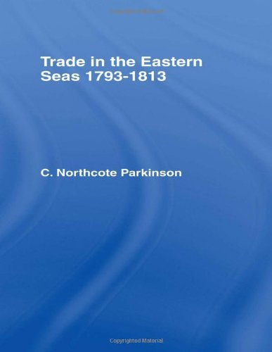 trade-in-eastern-seas-1793-1813-trade-in-estrn-seas