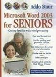 Microsoft Word 2003 for Seniors, Addo Stuur, 905905184X