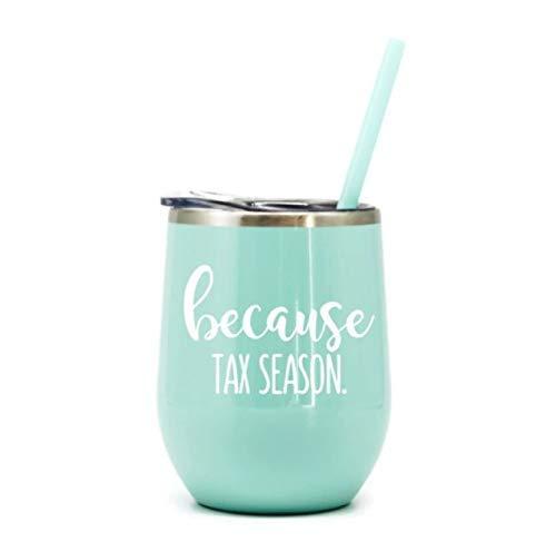 Because Tax Season Stemless Wine Tumbler Accountant gift IRS CPA Tax Season ()