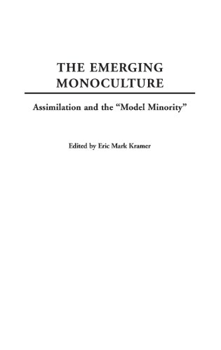 The Emerging Monoculture: Assimilation and the Model Minority
