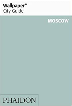Book Wallpaper* City Guide Moscow 2012 (Wallpaper City Guides) (2012-02-06)