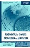 Fundamentals of Computer Organization and Architecture, El-Rewini, Hesham and Abd-El-Barr, Mostafa, 047170380X