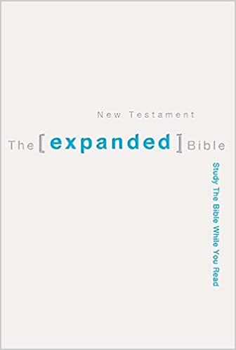 The expanded bible new testament study the bible while you read the expanded bible new testament study the bible while you read tremper iii longman mark l strauss daniel taylor 9780718019167 amazon books fandeluxe Choice Image