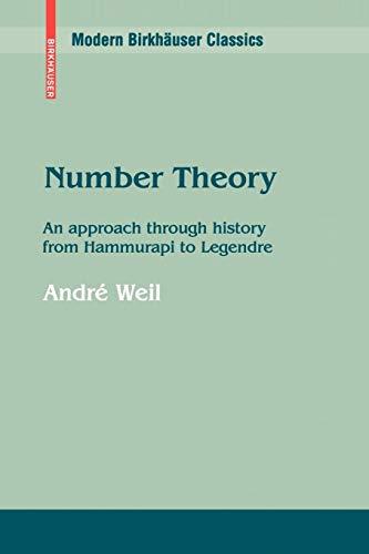 Number Theory: An Approach Through History from Hammurapi to Legendre (Modern Birkhäuser Classics Series)