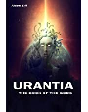URANTIA THE BOOK OF THE GODS: THE BOOK OF THE GODS