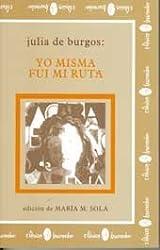 Julia de Burgos: Yo misma fui mi ruta (Coleccion Clasicos Huracan) (Spanish Edition)