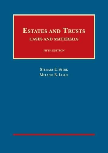 Estates and Trusts, 5th (University Casebook Series)