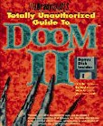 Totally Unauthorized Guide to Doom II (Brady Games)