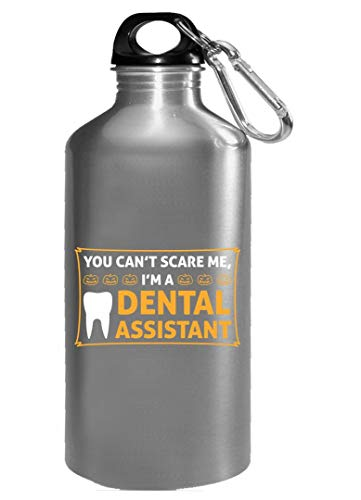 You can t scare me I m a Dental assistant Halloween Gift - Water -