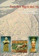 zwischen-tigris-und-nil-100-jahre-ausgrabungen-der-deutschen-orient-gesellschaft-in-vorderasien-und-gypten