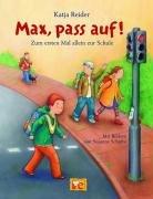 Max, pass auf! - Zum ersten mal allein zur Schule