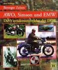 AWO, Simson und EMW. Die Viertakt- Motorräder der DDR
