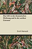 Das Gift in der Dramatischen Dichtung und in der Antiken Literatur, Erich Harnack, 1447432916
