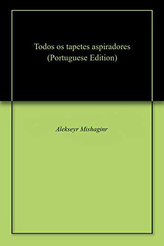 Todos os tapetes aspiradores (Portuguese Edition)