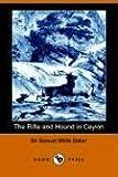 The Rifle and Hound in Ceylon, Samuel W. Baker, 1406505005