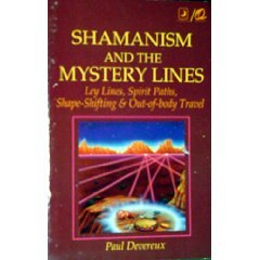 Shamanism and the Mystery Lines: Ley Lines, Spirit Paths, Shape-Shifting & Out-of-Body Travel by Brand: Llewellyn Publications