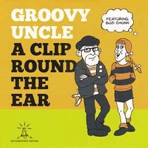 A Clip Round The Ear - Groovy Round