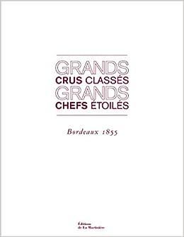 Grands crus classés, grands chefs étoilés. Bordeaux 1855