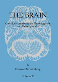 The Brain: Considered Anatomically, Physiologically and Philosophically - 2 volumes by Emanuel Swedenborg (2005-05-03) pdf