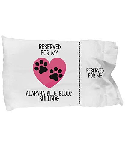 Alapaha Blue Blood Bulldog Pillow Cases, Funny Gift for Alapaha Blue Blood Bulldog Owners, Alapaha Blue Blood Bulldog Dog Lover Gift, Reserved for My 1