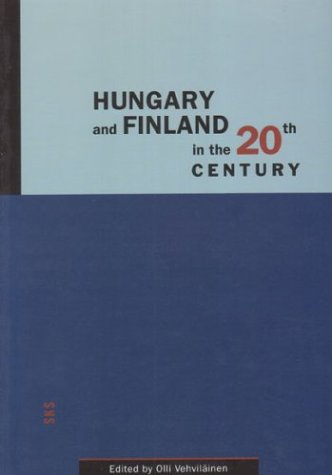 Hungary and Finland in the 20th Century (Studia Historica)