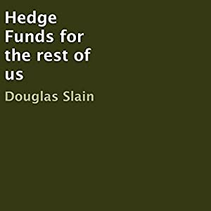 Hedge Funds for the Rest of Us Audiobook