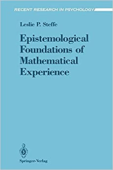 Epistemological Foundations of Mathematical Experience (Recent Research in Psychology)
