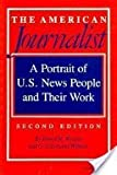 The American Journalist, David H. Weaver and G. Cleveland Wilhoit, 0253306027