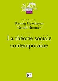 La théorie sociale contemporaine par Gérald Bronner