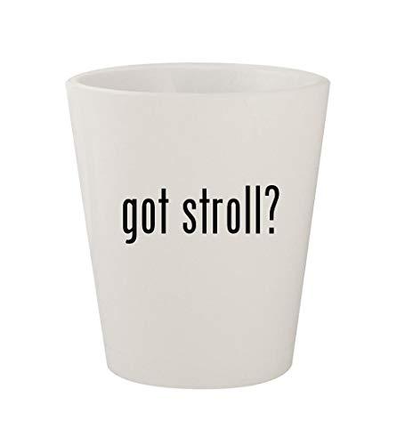 got stroll? - Ceramic White 1.5oz Shot Glass