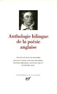 Anthologie bilingue de la poésie anglaise : Edition bilingue français-anglais par Bernard Brugière