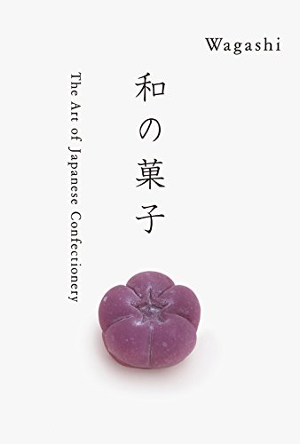 WAGASHI: The Art of Japanese Confectionery by Mutsuo Takahashi
