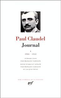 Claudel : Journal, tome I 1904-1932 par Paul Claudel