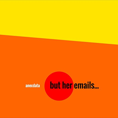 but her emails explicit by anecdata on amazon music amazon com
