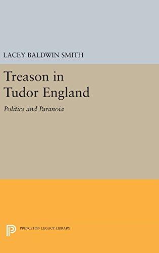 Download Treason in Tudor England: Politics and Paranoia
